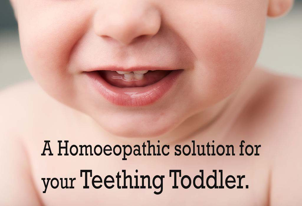 Lets grow !! A Homoeopathic solutionfor your teething toddler.