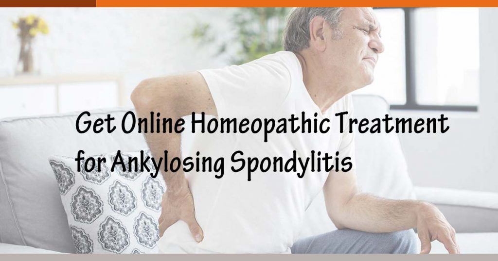 Get Online Homeopathic Treatment for Ankylosing Spondylitis