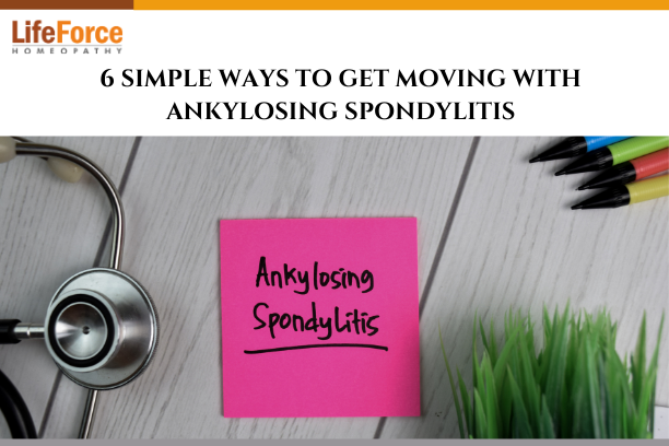 6 Simple Ways To Get Moving With Ankylosing Spondylitis