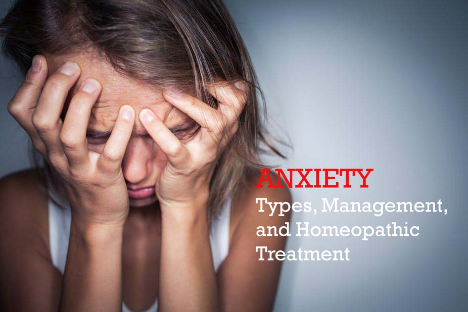 Anxiety – Types, Management, and Homeopathic Treatment