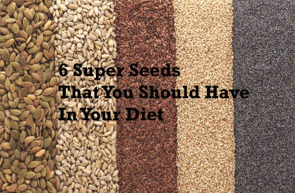 6 Super Seeds That You Should Have In Your Diet