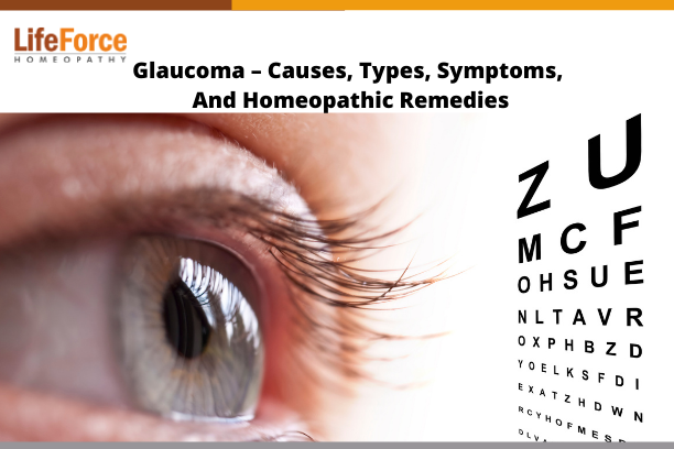 Glaucoma – Causes, Types, Symptoms, And Homeopathic Remedies