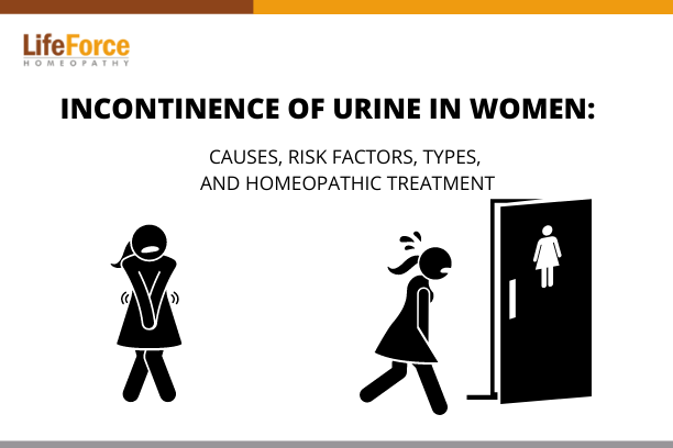 Incontinence Of Urine In Women: Causes, Risk Factors, Types, and Homeopathic Treatment