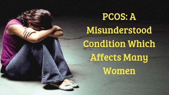 PCOS: A Misunderstood Condition Which Affects Many Women