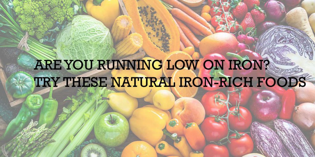 Are You Running Low On Iron? Try These Natural Iron-Rich Foods