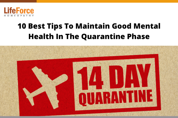 10 Best Tips To Maintain Good Mental Health In The Quarantine Phase